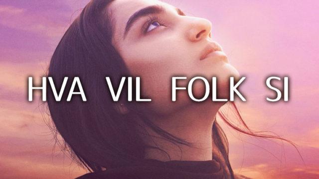 HVA VIL FOLK SI(What Will People Say)